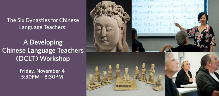 The Six Dynasties for Chinese Language Teachers: A Developing Chinese Language Teachers (DCLT) Workshop