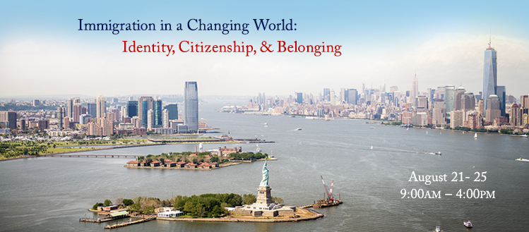 Immigration in a Changing World: Identity, Citizenship, and Belonging