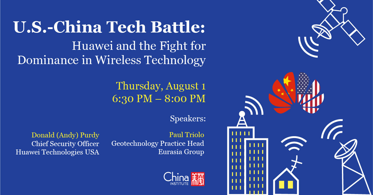 Huawei, the U.S. Government, and 5G Technology: The Fight for Dominance, a panel event at China Institute on August 1, 2019