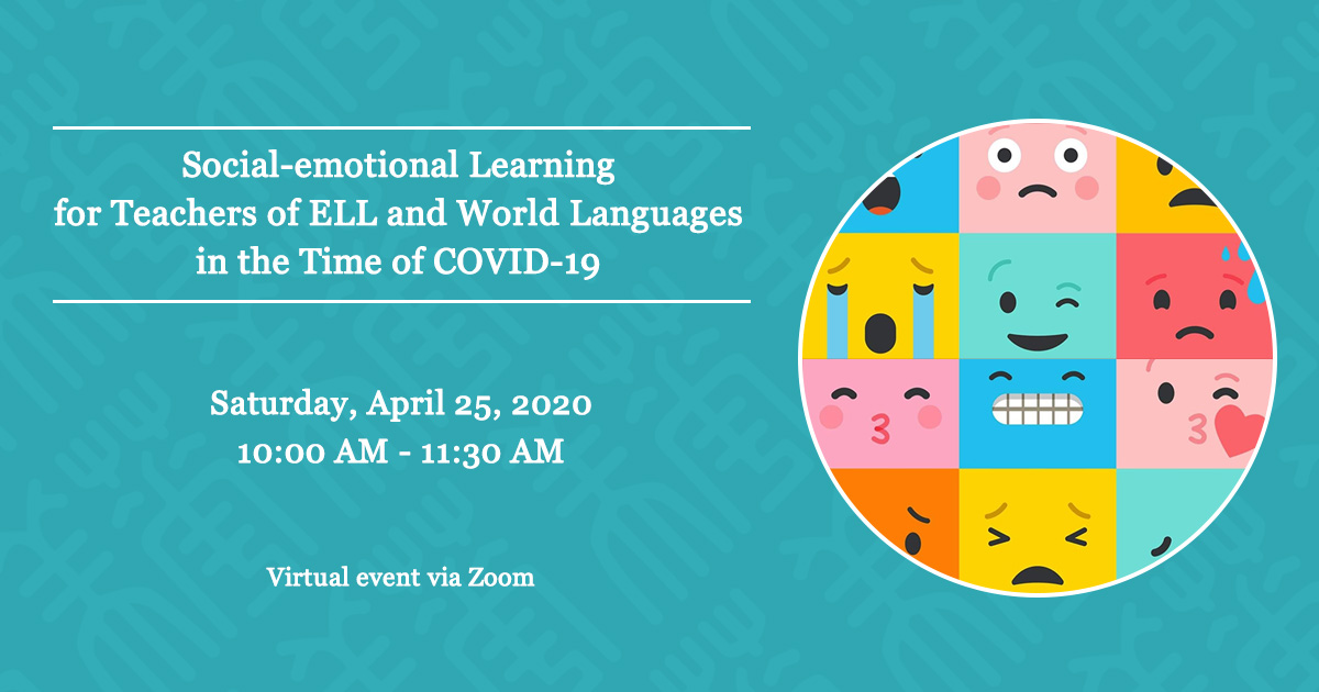Social-emotional Learning for Teachers of ELL and World Languages in the Time of COVID-19