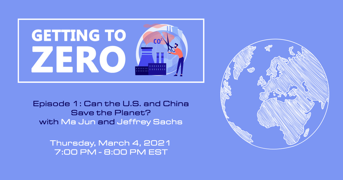 Getting to Zero: Can the U.S. and China Save the Planet?