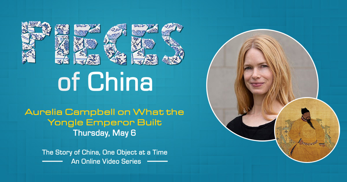 Pieces of China: Aurelia Campbell on What the Yongle Emperor Built