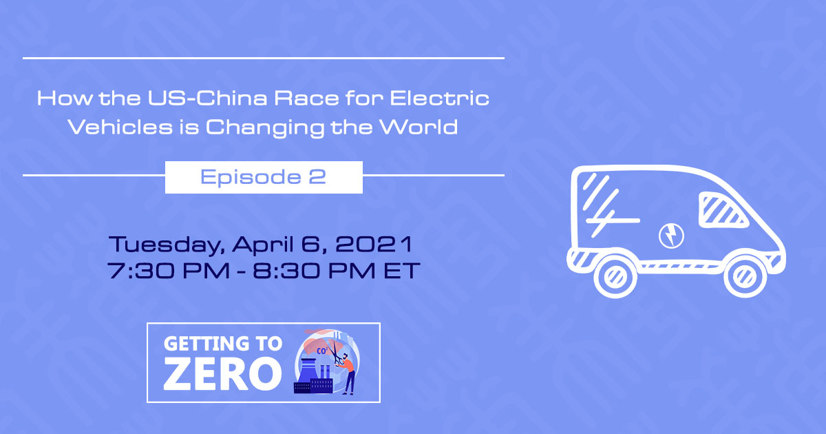 Getting to Zero: How the US-China Race for Electric Vehicles is Changing the World