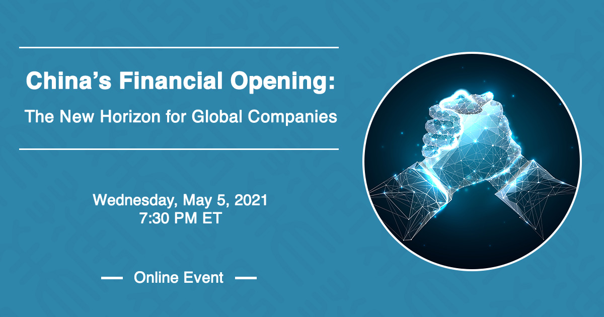 Recap: China's Financial Opening: The New Horizon for Global Companies, 5.5.21