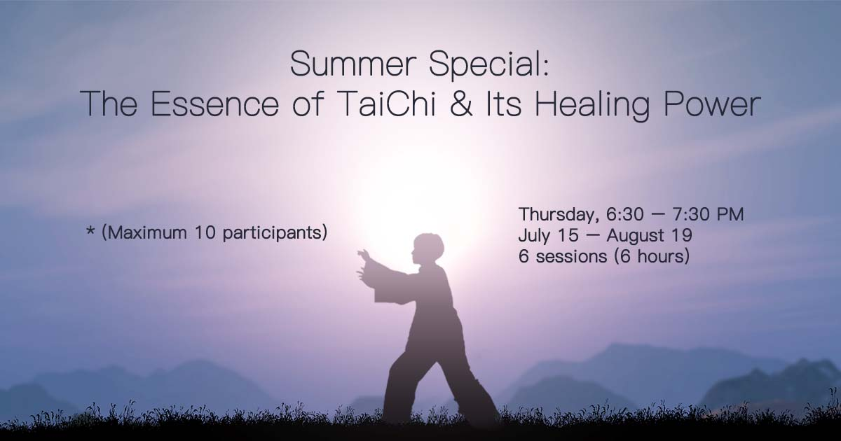 Summer Special: The Essence of TaiChi & Its Healing Power (virtual)